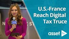 U.S.-France Reach Digital Tax Truce