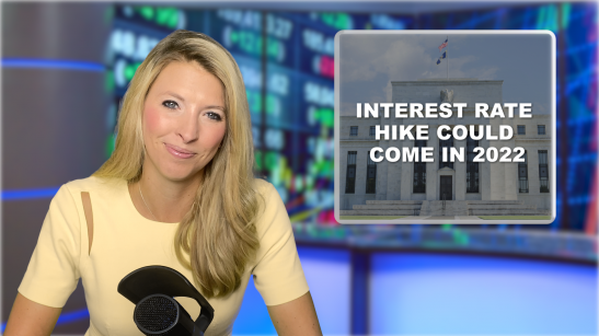 Interest Rate Hike Could Come in 2022, Fed...